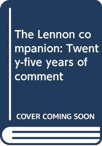 The Lennon Companion: Twenty-Five Years of Comment