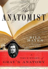 The Anatomist: A True Story of Grays Anatomy
