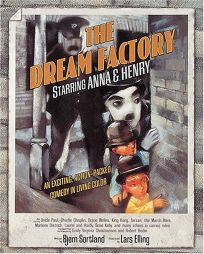 THE DREAM FACTORY: Starring Anna and Henry