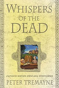 Whispers of the Dead: Fifteen Sister Fidelma Mysteries