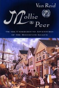 Mollie Peer: Or the Underground Adventure of the Moosepath League