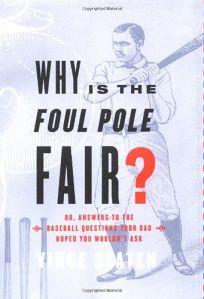 Why Is the Foul Pole Fair?: Or