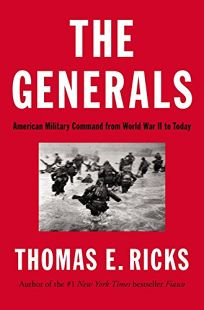 The Generals: America Military Command from World War II to Today