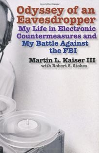 Odyssey of an Eavesdropper: My Life in Electronic Countermeasures and My Battle Against the FBI
