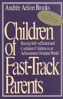Children of Fast-Track Parents
