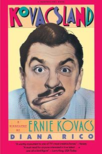 Kovacsland: A Biography of Ernie Kovacs