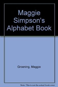 Maggie Simpsons Alphabet Book