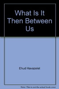 What is It Then Between Us?: Stories