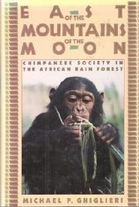 East of the Mountains of the Moon: Chimpanzee Society in the African Rain Forest