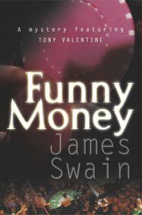 FUNNY MONEY: A Tony Valentine Novel