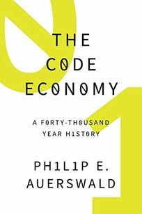 The Code Economy: A Forty-Thousand-Year History