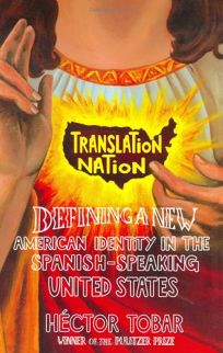 TRANSLATION NATION: American Identity in the Spanish-Speaking United States