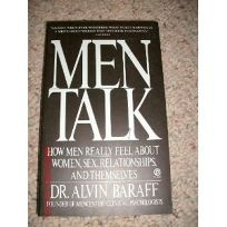 Men Talk: 2how Men Really Feel about Women