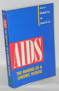 AIDS: The Making of a Chronic Disease