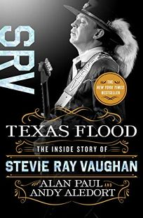 Nonfiction Book Review: Texas Flood: The Inside Story of Stevie Ray Vaughan by Alan Paul and Andy Aledort. St. Martin's, $29.99 (368p) ISBN 978-1-250-14283-2