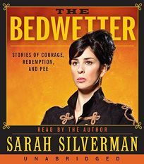 The Bedwetter: Stories of Courage