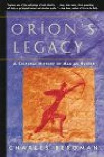 Orions Legacy: A Cultural History of Man as Hunter