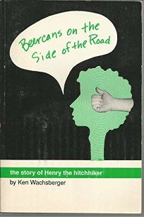 Beercans on the Side of the Road: The Story of Henry the Hitchhiker