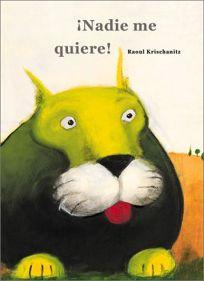 Nadie Me Quiere!: Nobody Likes Me!