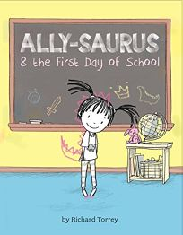 Ally-saurus & the First Day of School