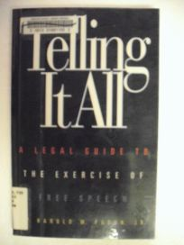 Telling It All: A Legal Guide to the Exercise of Free Speech