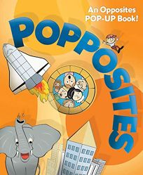 Popposites: A Pop-Up Opposites Book