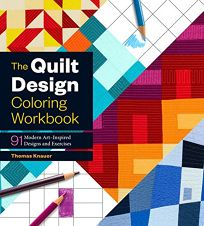The Quilt Design Coloring Workbook: 91 Modern Art-Inspired Designs and Exercises