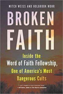 Broken Faith: Inside the Word of Faith Fellowship