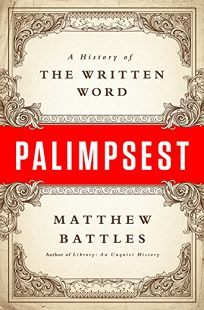 nonfiction book review palimpsest a history of the written word by