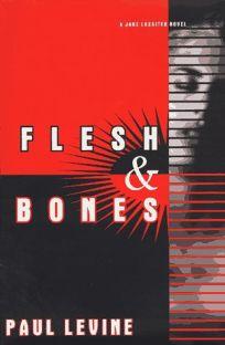 Flesh and Bones: A Jake Lassiter Novel