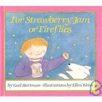 For Strawberry Jam or Fireflies
