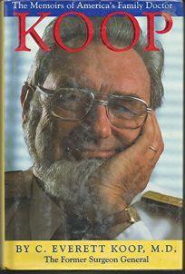 Koop: The Memoirs of Americas Family Doctor