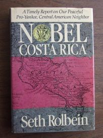 Nobel Costa Rica: A Timely Report on Our Peaceful Pro-Yankee
