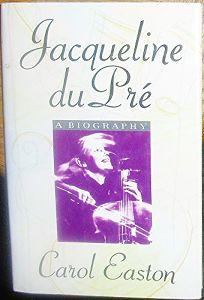 Jacqueline Du Pre: A Life