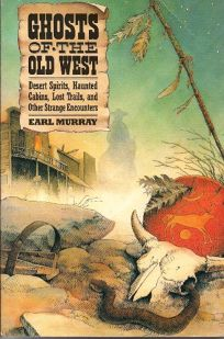 Ghosts of the Old West: Desert Spirits