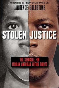 Stolen Justice: The Struggle for African American Voting Rights.