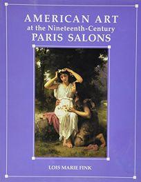 American Art at the Nineteenth-Century Paris Salons