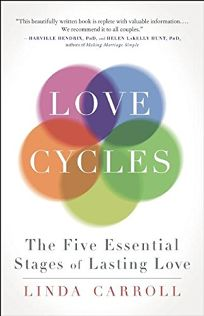Love Cycles: Mastering the Five Essential Stages of Love