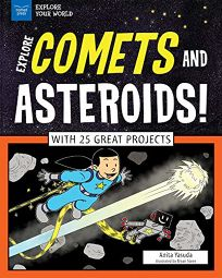 Explore Comets and Asteroids! With 25 Great Projects
