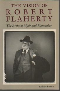The Vision of Robert Flaherty: The Artist as Myth and Filmmaker