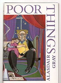 Poor Things: Episodes from the Early Life of Archibald McCandless M.D.
