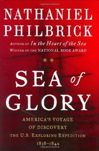 SEA OF GLORY: Americas Voyage of Discovery: The U.S. Exploring Expedition 1838–1842