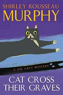 CAT CROSS THEIR GRAVES: A Joe Grey Mystery