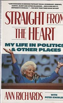 Straight from the Heart: My Life in Politics and Other Places