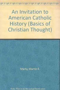 An Invitation to American Catholic History