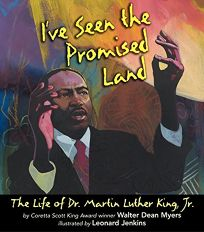 IVE SEEN THE PROMISED LAND: The Life of Dr. Martin Luther King