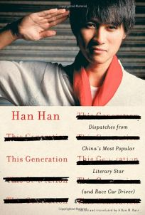 This Generation: Dispatches from China's Most Popular Literary Star and Race Car Driver