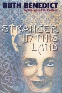 Ruth Benedict: Stranger in This Land