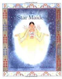 The Star Maiden: An Ojibway Tale