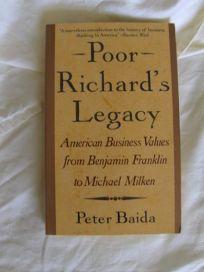 Poor Richards Legacy: American Business Values from Benjamin Franklin to Michael Milken